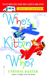 Cynthia Baxter: Who's Kitten Who? (Reigning Cats & Dogs Mysteries)