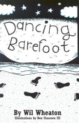 Wil Wheaton: Dancing Barefoot