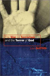 Lee Griffith: The War on Terrorism and the Terror of God