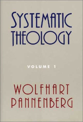 Wolfhart Pannenberg: Systematic Theology (Volume 1)