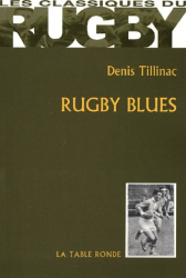 Denis Tillinac: Rugby blues