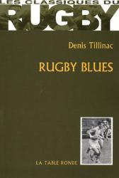 Denis Tillinac: Rugby blues
