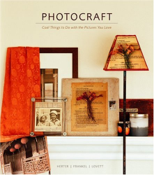 Caroline Herter: Photocraft: Cool Things to Do with the Pictures You Love