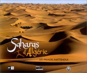 Alain Sèbe: Saharas d'Algérie, les paradis inattendus