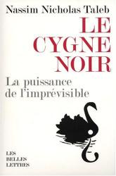 Nassim Nicholas Taleb: Le cygne noir : La puissance de l'imprévisible