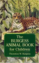 Thornton W. Burgess: The Burgess Animal Book for Children