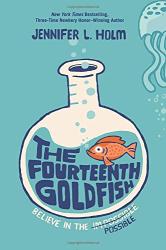Jennifer Holm: The Fourteenth Goldfish