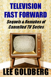 : Television Fast Forward: Sequels & Remakes of Cancelled Series
