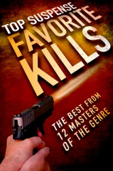 : Favorite Kills (Top Suspense Anthologies)