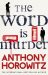 Anthony Horowitz: The Word Is Murder