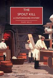 Mary Kelly: The Spoilt Kill: A Staffordshire Mystery