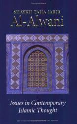 Taha Jabir Al-Alwani: Issues in Contemporary Islamic Thought