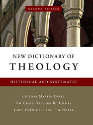 : New Dictionary of Theology: Historical and Systematic