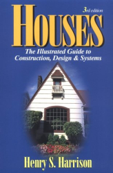 Henry S. Harrison: Houses : The Illustrated Guide to Construction, Design and Systems