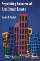 Martin I. Zankel: Negotiating Commercial Real Estate Leases
