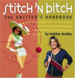 Debbie Stoller: Stitch 'n Bitch