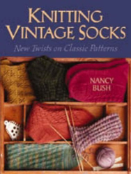Nancy Bush: Knitting Vintage Socks