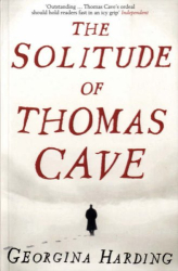 Georgina Harding: The Solitude of Thomas Cave