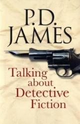 P.D. James: Talking About Detective Fiction