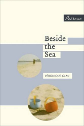 Veronique Olmi: Beside the Sea