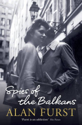 Alan Furst: Spies of the Balkans