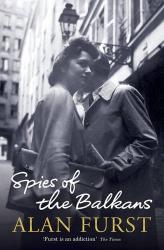 Alan Furst: Spies of the Balkans