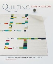 Yoshiko Jinzenji: Quilting Line + Color: Techniques and Designs for Abstract Quilts