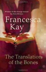 Francesca Kay: The Translation of the Bones