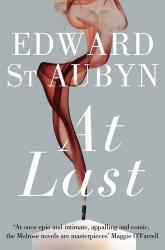 Edward St Aubyn: At Last