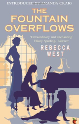 Rebecca West: The Fountain Overflows