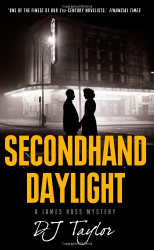 D.J. Taylor: Secondhand Daylight