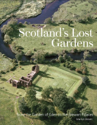 Marilyn Brown: Scotland's Lost Gardens: From the Garden of Eden to the Stewart Palaces