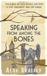 Alan Bradley: Speaking from Among the Bones