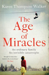 Karen Thompson Walker: The Age of Miracles