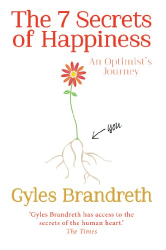 Gyles Brandreth: The 7 Secrets of Happiness: An Optimist's Journey