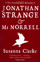 Susanna Clarke: Jonathan Strange & Mr. Norrell