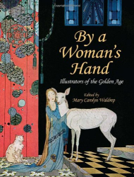 Mary Carolyn Waldrep, ed.: By a Woman's Hand - Illustrators of the Golden Age