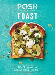 : Posh Toast