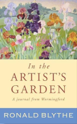 Ronald Blythe: In the Artist's Garden