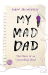 Robyn Hollingworth: My Mad Dad: The Diary of an Unravelling Mind