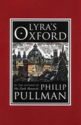 Philip Pullman: Lyra's Oxford (His Dark Materials)
