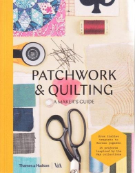 V&A: Patchwork and Quilting: A Maker's Guide