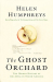 Helen Humphreys: The Ghost Orchard