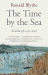 Ronald Blythe: The Time by the Sea: Aldeburgh 1955-1958