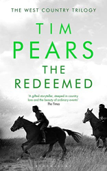 Tim Pears: The Redeemed: The West Country Trilogy