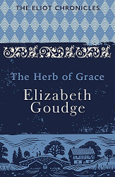 Elizabeth Goudge: The Herb of Grace