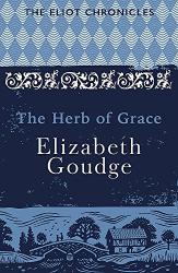 Elizabeth Goudge: The Herb of Grace