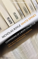 Nicholas Royle: White Spines: Confessions of a Book Collector