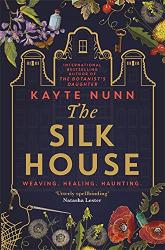 Kayte Nunn: The Silk House