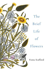 Fiona Stafford: The Brief Life of Flowers